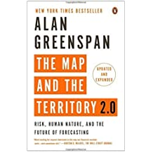 The Map and the Territory 2.0: Risk, Human Nature, and the Future of Forecasting by Greenspan, Alan (2014) Paperback