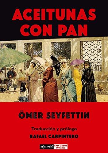 Aceitunas con pan eBook: Ömer Seyfettin, Marc Valls, Rafael ...