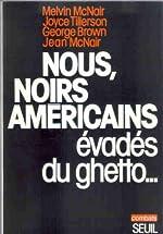 Nous, noirs américains évadés du ghetto... de Melvin McNair