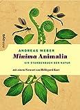 Minima Animalia - Ein Stundenbuch der Natur. Mit einem Vorwort von Hildegard Kurt