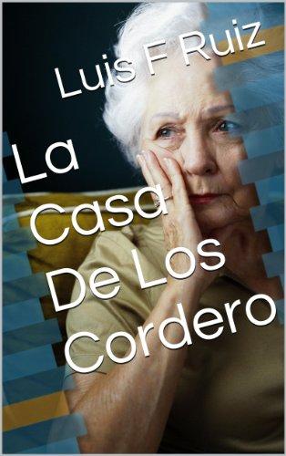 La Casa De Los Cordero por Luis F Ruiz