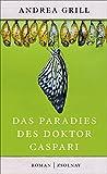 Das Paradies des Doktor Caspari: Roman
