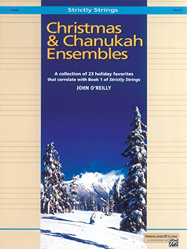 Christmas and Chanukah Ensembles: Cello (Strictly Strings, Band 1) (Strictly Strings, Book 1)