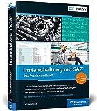 Instandhaltung mit SAP: Wartungs- und Instandsetzungsprozesse mit SAP PM/EAM in SAP ERP und SAP S/4HANA (SAP PRESS) - Karl Liebstückel