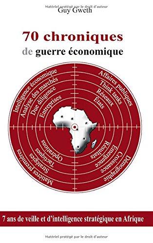 70 chroniques de guerre économique : 7 ans de vei...