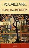 Le vocabulaire du français des provinces - La langue française à travers ses régions