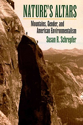 [(Nature's Altars : Mountains, Gender, and American Environmentalism)] [By (author) Susan R. Schrepfer] published on (May, 2005)