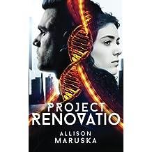 Project Renovatio (The Project Renovatio Trilogy) (Volume 1) by Allison Maruska (2016-04-12)