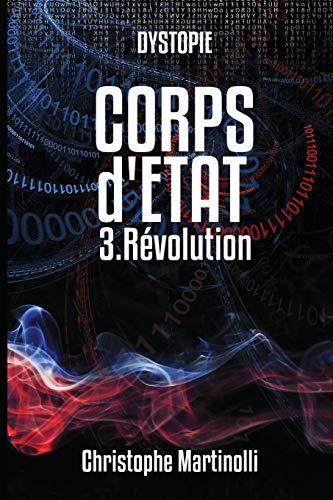 Corps d'État 3: Révolution par Christophe Martinolli