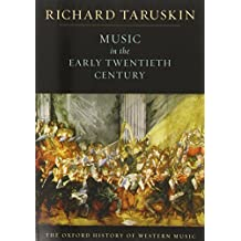 The Oxford History of Western Music: Music in the Early Twentieth Century (Oxford History of Western Music; V. 4) by Richard Taruskin (2009-08-27)