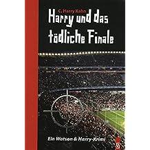 Harry und das tödliche Finale: Ein Watson & Harry-Krimi
