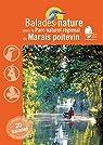 Balades nature dans le Parc naturel régional du Marais poitevin par Melbeck