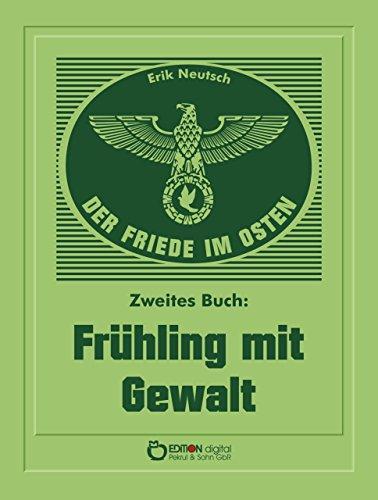 Der Friede im Osten. Zweites Buch: Frühling mit Gewalt (Frühling Halle)