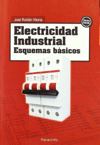 Electricidad industrial. Esquemas básicos por JOSÉ ROLDÁN VILORIA