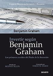 Invertir según Benjamin Graham: Los primeros escritos del Padre de la Inversión (Clásicos Deusto de Inversión y Finanzas)