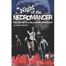 Night of the Necromancer: Can You Survive the Zombie Apocalypse: Volume 1