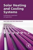 Solar Heating and Cooling Systems: Fundamentals, Experiments and Applications provides comprehensive coverage of this modern energy issue from both a scientific and technical level that is based on original research and the synthesis of consistent bi...