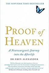 Proof of Heaven: A Neurosurgeon's Journey into the Afterlife Paperback