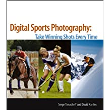 Digital Sports Photography: Take Winning Shots Every Time