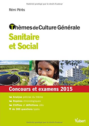 Thèmes de culture générale - Sanitaire et Social - Concours et examens 2015 par Rémi Pérès