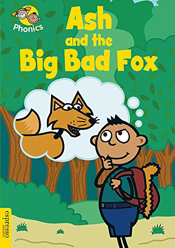 Espresso-bad (Ash and the Big Bad Fox (Espresso Phonics, Level 3))