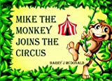 Mike The Monkey Joins The Circus