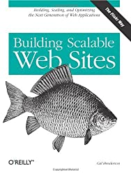 Building Scalable Web Sites by Cal Henderson (26-May-2006) Paperback