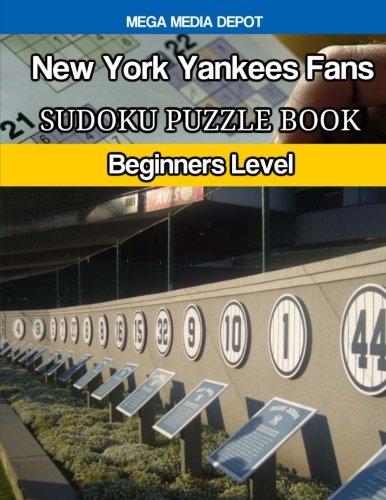 New York Yankees Fans Sudoku Puzzle Book: Beginners Level por Mega Media Depot
