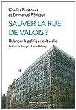 Sauver la rue de Valois ? : Relancer la politique ...