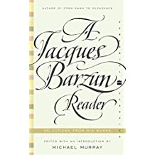 A Jacques Barzun Reader: Selections from His Works (Perennial Classics) by Jacques Barzun (2003-07-08)