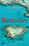 Batticuore (Serie Cuori Vol. 3) (Italian Edition)