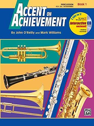 Accent on Achievement, Book 1 (Percussion/Drums): Die Band-Methode zur Förderung von Kreativität und Musikalität
