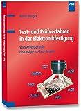 Test- und Prüfverfahren in der Elektronikfertigung: Vom Arbeitsprinzip bis Design-for-Test-Regeln - Mario Berger