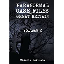 Paranormal Case Files of Great Britain  (Volume 2)