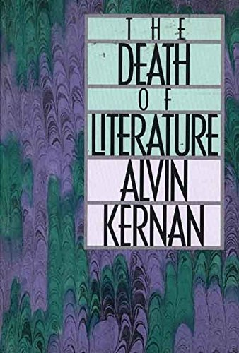 [The Death of Literature] (By: Alvin B. Kernan) [published: September, 1992]