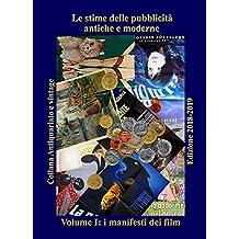 Le stime delle pubblicità antiche e moderne: Volume I: i manifesti dei film (Antiquariato e Vintage Vol. 1) (Italian Edition)