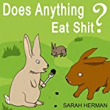 Does Anything Eat Shit?: And 101 Other Crap Questions and Answers