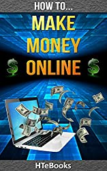 How To Make Money Online: Quick Start Guide (How To eBooks Book 4) (English Edition)