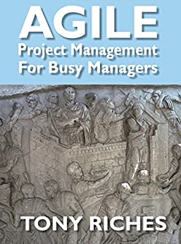 AGILE Project Management for Busy Managers by [Riches, Tony]