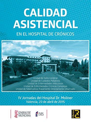 Calidad Asistencial en el hospital de crónicos por María José (Coord.) Merino