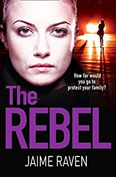 The Rebel: The New Crime Thriller That Will Have You Gripped In 2018 por Jaime Raven Gratis