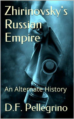 zhirinovskys-russian-empire-an-alternate-history-english-edition