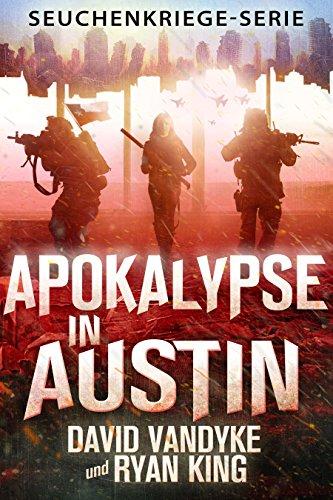Apokalypse in Austin (Seuchenkriege-Serie 4)
