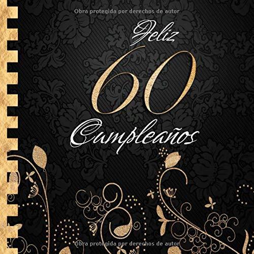 Feliz 60 Cumpleaños: Libro de Visitas I Elegante Encuadernación en Oro y Negro I Para 60 personas I Para Deseos escritos y las Fotos más bellas I Idea de regalo de 60 años