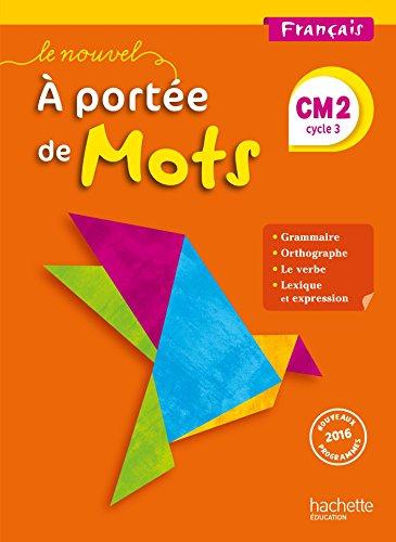 Le Nouvel A portée de mots - Français CM2 - Livre élève - Ed. 2017 par Marjolaine Aniento