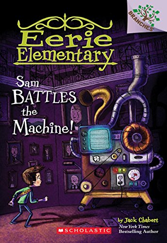 Sam Battles the Machine! (Eerie Elementary)