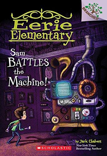 Sam Battles the Machine! (Eerie Elementary)