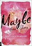 Maybe this Time - Und auf einmal ist alles ganz anders (Colorado Ice 1) von Jennifer Snow