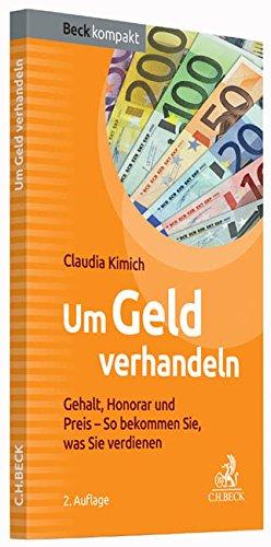 Um Geld verhandeln: Gehalt, Honorar und Preis - So bekommen Sie, was Sie verdienen