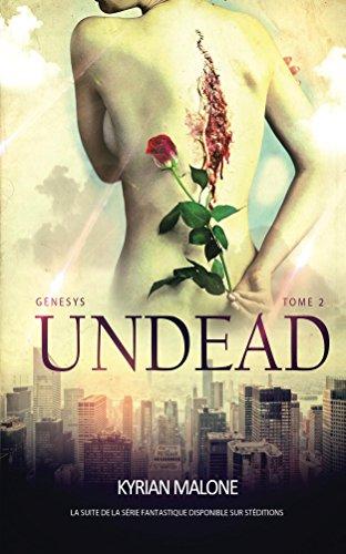 Undead - Tome 2 - Genesys (roman lesbien, fantastique lesbien): Genesys par Kyrian Malone